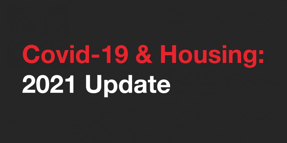 Covid-19 and Housing 2021 Update